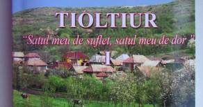 """Lansarea Monografiei satului Tioltiur – """"Satul meu de suflet, satul meu de dor"""" vol. I -2015"""